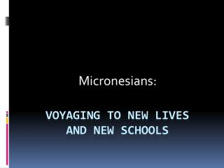 Voyaging to New lives and new schools