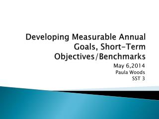 Developing Measurable Annual Goals, Short-Term Objectives/Benchmarks