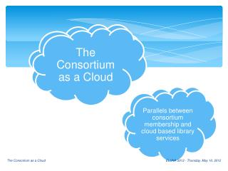 The Consortium as a Cloud