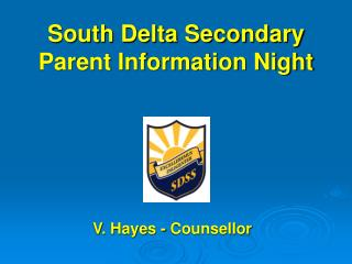 South Delta Secondary  Parent Information Night