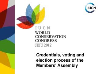 Credentials, voting and election process of the  Members' Assembly