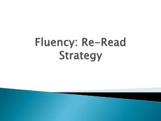 Fluency: Re-Read Strategy