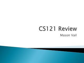 CS121 Review