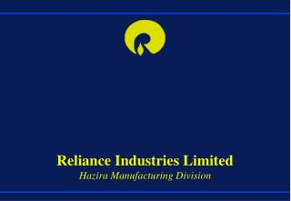Reliance Industries Limited Hazira Manufacturing Division