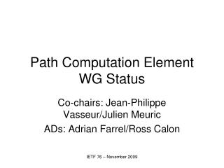 Path Computation Element WG Status