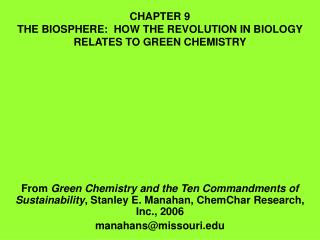 CHAPTER 9 THE BIOSPHERE:  HOW THE REVOLUTION IN BIOLOGY RELATES TO GREEN CHEMISTRY