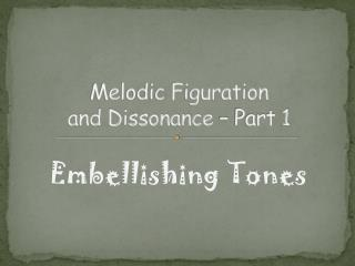 Melodic Figuration and Dissonance – Part 1