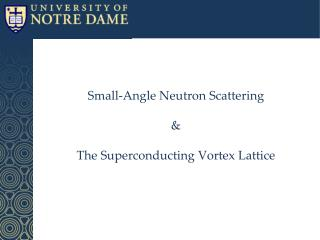 Small-Angle Neutron  Scattering & T he Superconducting Vortex Lattice