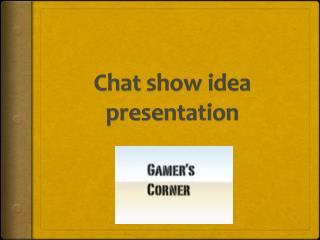 Chat show idea presentation
