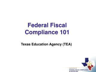 Federal Fiscal  Compliance 101