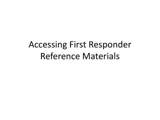 Accessing First Responder Reference Materials