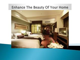 Enhance The Beauty Of Your Home