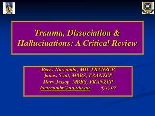 Trauma, Dissociation & Hallucinations: A Critical Review