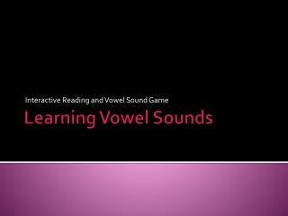 Learning Vowel Sounds