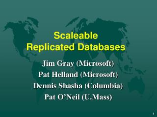 Scaleable  Replicated Databases