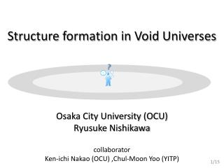 Structure formation in Void Universes