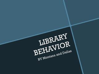 LIBRARY BEHAVIOR