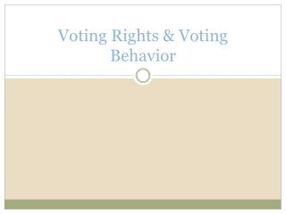 Voting Rights & Voting Behavior