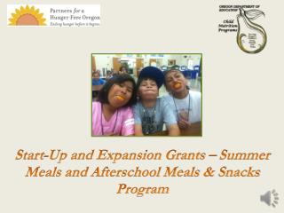 Start-Up and Expansion Grants – Summer Meals and Afterschool Meals & Snacks Program