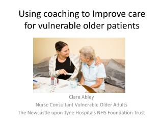 Using coaching to Improve care for vulnerable older patients