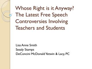 Whose  Right is it  Anyway? The  Latest Free Speech Controversies Involving Teachers and Students