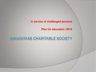 MANOVIKAS CHARITABLE SOCIETY