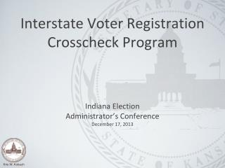 Interstate Voter Registration  Crosscheck  Program