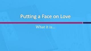 Putting a Face on Love