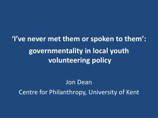 'I've never met them or spoken to them': governmentality in local youth  volunteering policy