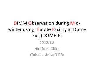 D IMM  O bservation during  M id-winter using  r E mote F acility at Dome Fuji (DOME-F)
