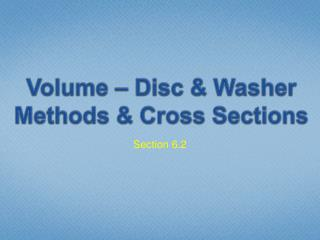 Volume – Disc & Washer Methods & Cross Sections