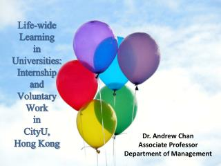 Life-wide Learning  in Universities:  Internship  and  Voluntary Work  in  CityU,  Hong Kong
