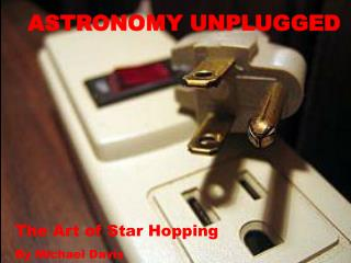 ASTRONOMY UNPLUGGED