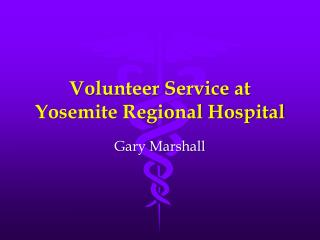 Volunteer Service at Yosemite Regional Hospital
