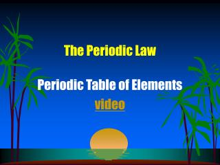 The Periodic Law