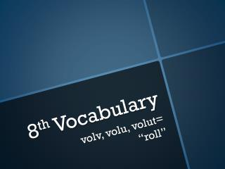 8 th  Vocabulary