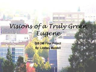 Visions of a Truly Green Eugene
