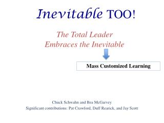 The Total Leader                        Embraces the Inevitable