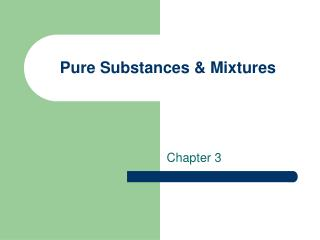 Pure Substances & Mixtures