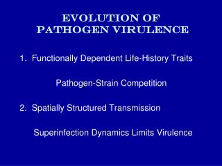 Evolution of  Pathogen Virulence
