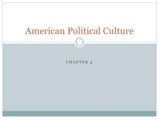 chapter 1 american political culture Chapter 1 1 c hapter one: introducing government in america p edagogical features five elements of american political culture.