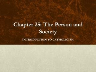 Chapter 25: The Person and Society