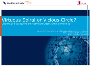 Virtuous Spiral or Vicious Circle ?