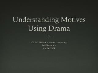 Understanding Motives Using Drama