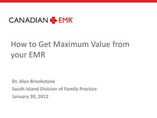 How to Get Maximum Value from your EMR
