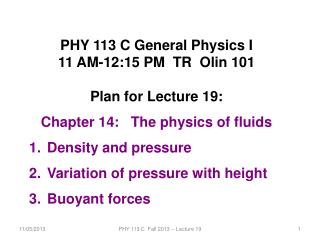PHY 113 C General Physics I 11 AM-12:15  P M  TR  Olin 101 Plan for  Lecture 19: