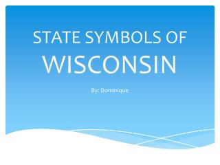 STATE SYMBOLS OF  WISCONSIN