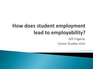 How does student employment lead to employability?
