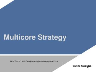 Multicore Strategy