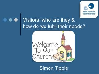 Visitors: who are they &  how do we fulfil their needs?